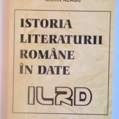 ISTORIA LITERATURII ROMANE IN DATE de MARIN NEAGU, 2001 - Studiu literar