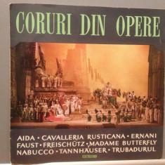 CORURI DIN OPERE -AIDA/NABUCCO/FAUST.... (ECE0145/ELECTRECORD) - VINIL/IMPECABIL - Muzica Clasica