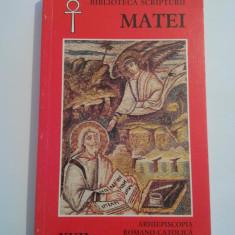 Biblia - EVANGHELIA DUPA MATEI - Arhiepiscopia Romano-Catolica Bucuresti, 1996