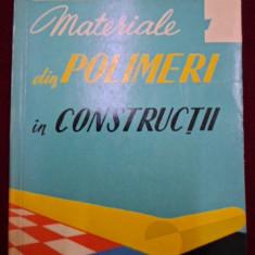 Carti Constructii - Materiale din polimeri in constructii - 449112