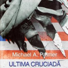 Michael Palmer - Ultima cruciada - 411383 - Carti Islamism