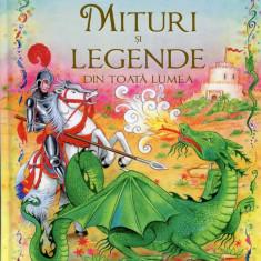 Carte de povesti - Anna Milbourne - Cele mai frumoase mituri si legende din toata lumea - 487773