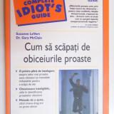 Carte Psihologie - CUM SA SCAPATI DE OBICEIURILE PROASTE de SUZANNE LE VERT, GARY MCCLAIN, 2006