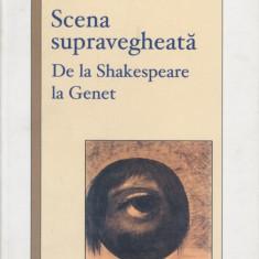 George Banu - Scena supravegheata: de la Shakespeare la Genet - 560426 - Carte Cinematografie