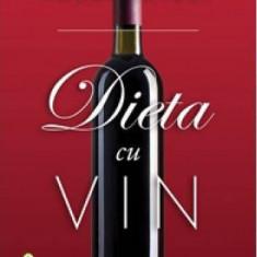 Roger Corder - Dieta cu vin - 463115 - Carte Medicina alternativa