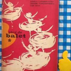 Ghid de balet Daniela Caraman Fotea G Constantinescu Iosif Sava - Carte Arta dansului