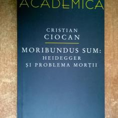 Cristian Ciocan - Moribundus Sum: Heidegger si problema mortii - Bilet meci