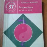 19202 C. IONESCU-TIRGOVISTE - ACUPUNCTURA- UN MIT, O STIINTA