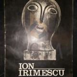 ION IRIMESCU - EXPOZITIA RETROSPECTIVA DE SCULPTURA SI GRAFICA (ALBUM)