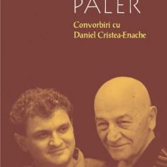 Octavian Paler - Convorbiri cu Daniel Christea-Enache - 445723 - Eseu