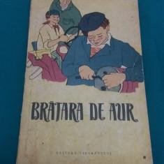 BRĂȚARA DE AUR/ ILUSTRAȚII A. MIHĂILESCU/ 1962 - Carte educativa