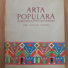 ARTA POPULARA IN RPR- PORT, TESATURI, CUSATURI- BANATEANU, FOCSA, IONESCU - Carte Arta populara