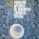 PROBLEME OPTIMALE IN DINAMICA ZBORULUI SPATIAL - ALEXE MARINESCU (1982)