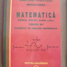 Matematica cl.XII M1 - Analiza matematica - Manual scolar Altele, Clasa 12