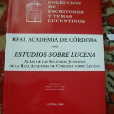 REAL ACADEMIA DE CORDOBA ESTUDIOS SOBRE LUCENA SEGUNDAS JORNADAS - Carte Literatura Spaniola