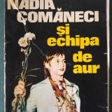 Nadia Comaneci si echipa de aur de D. Dimitriu, Ed Sport Turism 1976 - Carte Epoca de aur