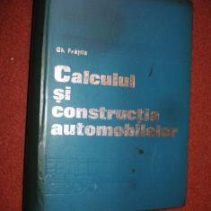 Calculul si constructia automobilelor - Gh.Fratila - 1977