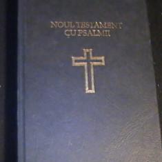 NOUL TESTAMENT CU PSALMI-TIP. SUB INDRUMAREA PARINTELUI TEOCTIST-316 PG- - Biblia