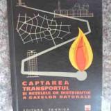 Captarea, transportul Si Retelele De Distributie A Gazelor Na - M. Popescu N. Petcu, 534055 - Carti Constructii