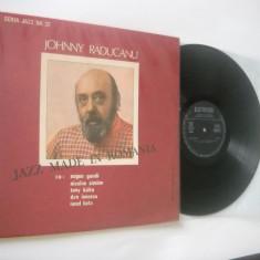 JOHNNY RADUCANU : Jazz Made In Romania - Seria Jazz nr. 22 (vinil jazz autohton) - Muzica Jazz electrecord